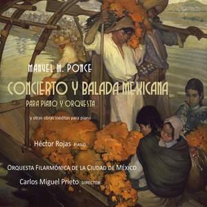 Manuel M. Ponce: Concierto y Balada Mexicana para Piano y Orquesta