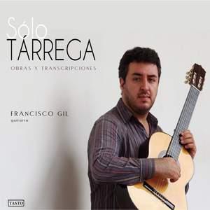 Sólo Tárrega: Obras y Transcripciones para Guitarra