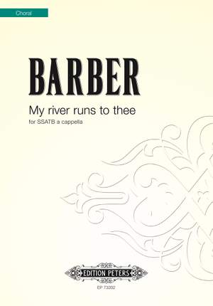 Barber, John: My river runs to thee (SSATB)