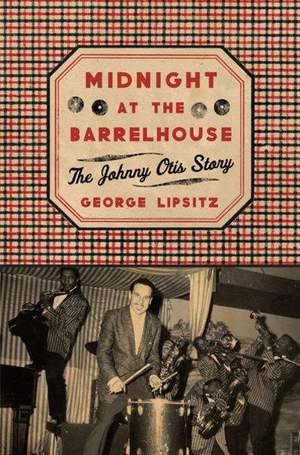 Midnight at the Barrelhouse: The Johnny Otis Story