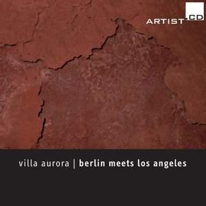 Jazylbekova, Krieger, Nishikaze, Olbrisch, Seither, Tuercke & Wagner: Villa Aurora - Berlin Meets Los Angeles in Concert Product Image