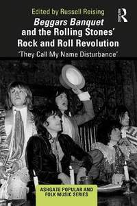 Beggars Banquet and the Rolling Stones' Rock and Roll Revolution: 'They Call My Name Disturbance'