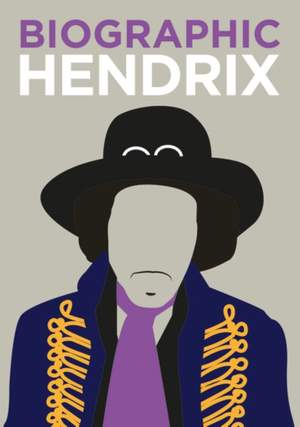 Biographic: Hendrix: Great Lives in Graphic Form