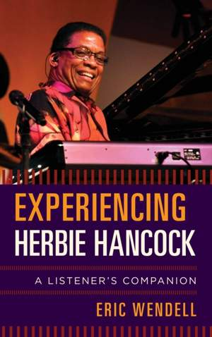 Experiencing Herbie Hancock: A Listener's Companion