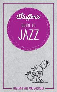 Bluffer's Guide to Jazz: Instant wit and wisdom