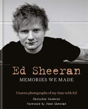 Ed Sheeran: Memories we made: Unseen photographs of my time with Ed