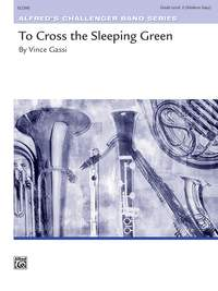 Gassi, Vince: To Cross The Sleeping Green (c/b score)