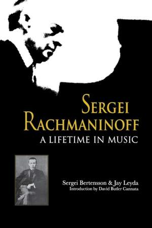 Sergei Rachmaninoff : A Lifetime in Music