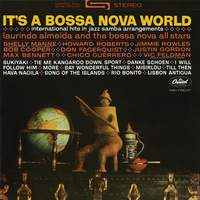 It's A Bossa Nova World: International Hits In Jazz Samba Arrangements