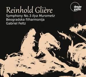 Glière: Symphony No. 3 in B Minor, Op. 42 'Ilya Muromets'