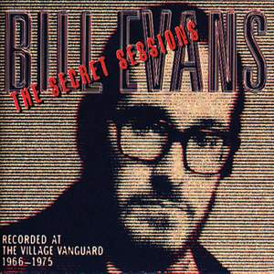 The Secret Sessions: Recorded At The Village Vanguard (1966-1975)