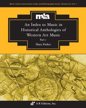 An Index to Music in Selected Historical Anthologies of Western Art Music, Part 1