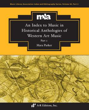 An Index to Music in Selected Historical Anthologies of Western Art Music, Part 2