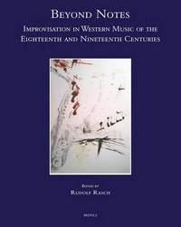 Rudolf Rasch: Beyond Notes