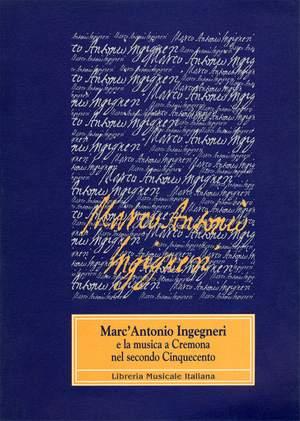 Antonio Delfino_Maria Teresa Rosa-Barezzani: Marc'Antonio Ingegneri e la musica a Cremona