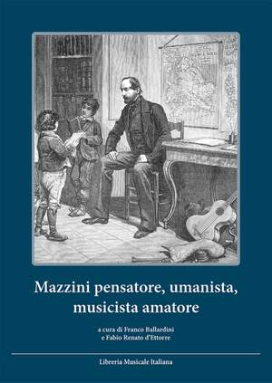 Franco Ballardini_Fabio Renato d?Ettorre: Mazzini pensatore, umanista, musicista amatore