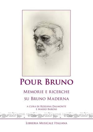 Rossana Dalmonte_Mario Baroni: Pour Bruno. Memorie e ricerche su Bruno Maderna