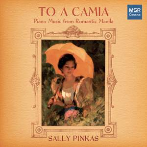 To a Camia - Piano Music from Romantic Manila Product Image