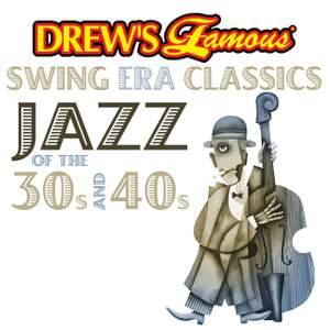 Drew's Famous Swing Era Classics Jazz Of The 30s And 40s