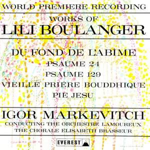 Works of Lili Boulanger: Du Fond De L'abime - Psaume 24 & 129 - Vieille Prière Bouddhique - Pie Jesu
