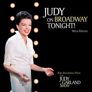 Judy On Broadway Tonight! With Friends