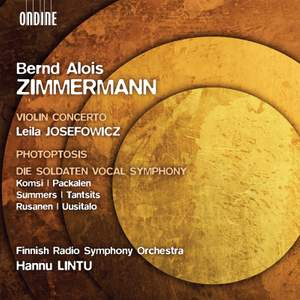 Bernd Alois Zimmermann: Violin Concerto, Photoptosis, Die Soldaten Vocal Symphony Product Image