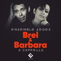 Brel & Barbara: A cappella