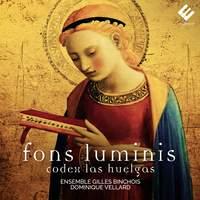 Fons luminis: Codex Las Huelgas (Sacred Vocal Music from the 13th Century)