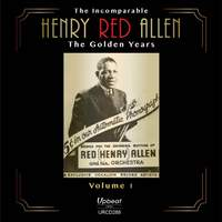 The Incomparable Henry 'Red' Allen Volume 1