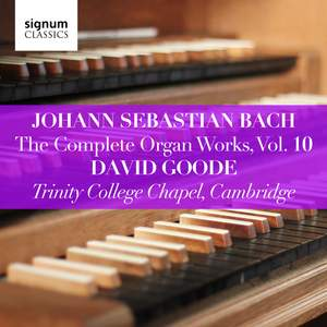 Johann Sebastian Bach: The Complete Organ Works Vol. 10 – Trinity College Chapel, Cambridge Product Image