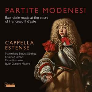 Partite Modenese : Bass violin music at the court of Francesco II d'Este