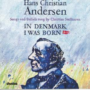 Hans Christian Andersen - In Denmark I Was Born - Songs and Ballads Product Image
