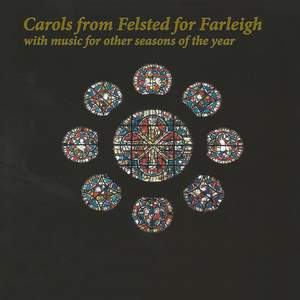Carols from Felsted for Farleigh (With Music for Other Seasons of the Year)