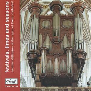 Festivals, Times and Seasons (Andrew Millington at the Organ of Exeter Cathedral)
