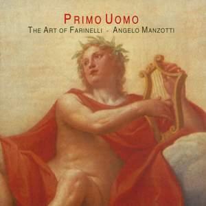Giacomelli, Hasse, Broschi & Farinelli: Prima Uomo - The Art of Farinelli