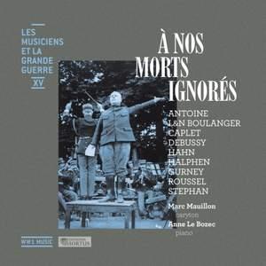 À nos morts ignorés (Les musiciens et la Grande Guerre, Vol. 15)