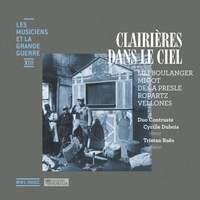 Clairières dans le ciel (Les musiciens et la Grande Guerre, Vol. 13)