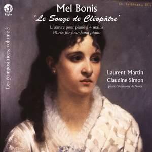 Bonis: 'Le songe de Cléopâtre' (L'œuvre pour piano à quatre mains / Les compositrices, Vol. 3)