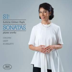 Si! Sonatas - Piano Works by Chopin, Liszt & Scarlatti