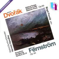 Dvořák: Biblical songs; Fernström: Symphony No. 12