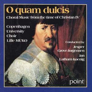 O Quam Dulcis - Choral Music from the Time of Christian IV
