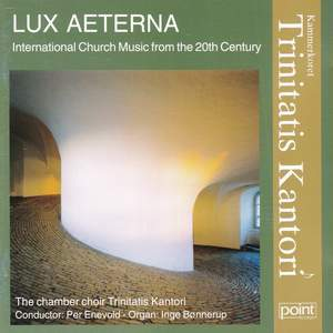 Lux Aeterna - International Church Musik from the 20th Century