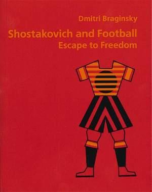 Shostakovich and Football: Escape to Freedom