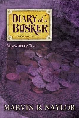Diary of a Busker: Strawberry Tea