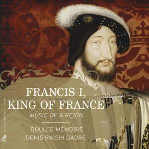 Francis I, King of France: Music of a Reign