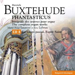 Buxtehude: Le temps pascal, Esprit Saint / Easter Time, Holy Spirit