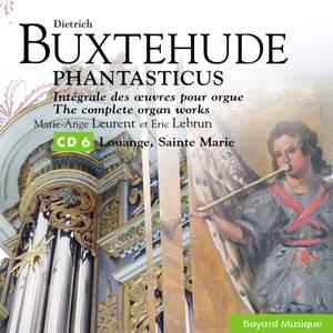 Buxtehude: Louange, Sainte Marie / Praise, Holy Mary
