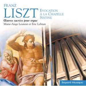 Liszt: Evocation à la chapelle Sixtine, Oeuvres sacrées pour orgue (Sacred organ works)