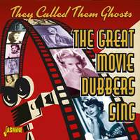They Called Them Ghosts: The Great Movie Dubbers Sing