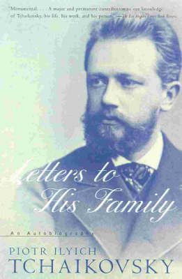 Tchaikovsky: Letters to His Family